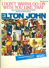ELTON JOHN-I DONT WANNA GO ON WITH YOU LIKE THAT-SHEET MUSIC PIANO/V/GUITAR RARE