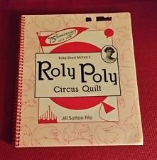 QUILTING BOOK McKim's ROLY POLY CIRCUS QUILT 75th Anniversary Spiral pb FILO