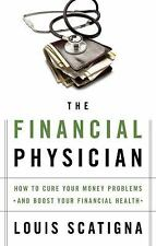 The Financial Physician: How to Cure Your Money Problems and Boost Your Financia