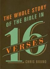 The Whole Story of the Bible in 16 Verses by Chris Bruno (2015, Paperback)