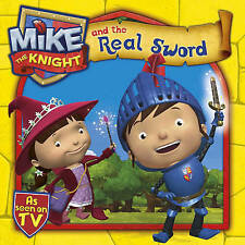 Mike the Knight and the Real Sword by Simon & Schuster Ltd (Paperback, 2013)