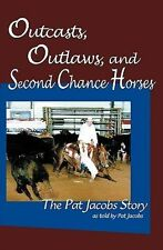 Outcasts, Outlaws, and Second Chance Horses NEW