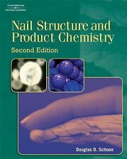 Nail Structure and Product Chemistry (Second Edition) by Douglas D. Schoon