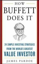 How Buffett Does It : 24 Simple Investing Strategies from the World's...