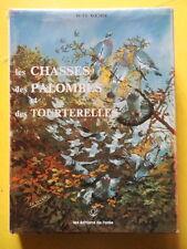 Docteur Rocher Les Chasses des Palombes et des Tourterelles Ed. de l'Orée 1979