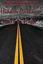 Hidden Darkness: Hidden Darkness : Dark of Night by C. Austin (2013, Paperback)