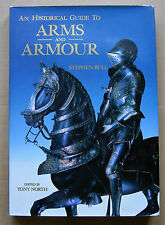 An Historical Guide to Arms and Armour - Stephen Bull/Tony North : 9780304340552