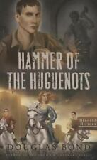 Hammer of the Huguenots by Douglas Bond (2015, Paperback)