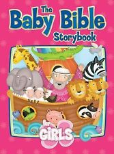 The Baby Bible Storybook for Girls by Robin Currie and David C. Cook...