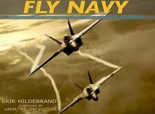 Fly Navy: Celebrating the First Century of Naval Aviation by Erik Hildebrandt