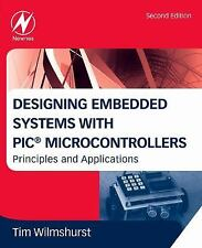 Designing Embedded Systems with PIC Microcontrollers : Principles and...