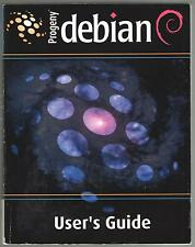 PROGENY DEBIAN 1.0 USER'S GUIDE ISBN: 0970936109 USER'S GUIDE ONLY COND: GOOD
