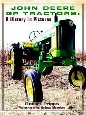 John Deere GP Tractors: A History in Pictures (Motorbooks International Farm Tra