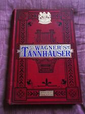 GILDED BOUND ANTIQUE HARDBACK 1900 ROYAL EDITION WAGNER TANNHAUSER BOOSEY