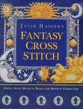 Julie Hasler's Fantasy Cross Stitch: Zodiac Signs, Mythical Beasts and-ExLibrary