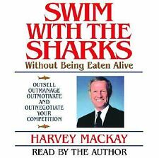 Swim with the Sharks - Without Being Eaten Alive : Outsell, Outmanage,...
