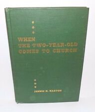 When the Two-Year-Old Comes to Church:A Teacher's Guide for Use in Church School
