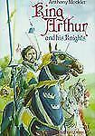 King Arthur and his Knights (Oxford Illustrated Classics)