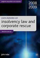 Core Statutes on Insolvency Law and Corporate Rescue 2008-09 (Palgrave Macmillan