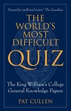 The World's Most Difficult Quiz: The King William's College General Knowledge Pa