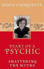 Diary of a Psychic: Shattering the Myths, Choquette, Sonia, Good Condition, Book