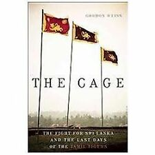 The Cage: The Fight for Sri Lanka and the Last Days of the Tamil Tigers, Weiss,