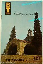 BT Bibliothèque de Travail n° 605 Les CLOCHES antiquité moyen age carillon revue