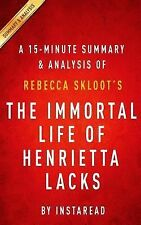 A 15-Minute Summary and Analysis of Rebecca Skloot's the Immortal Life of...