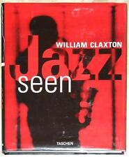 WILLIAM CLAXTON ~ JAZZ SEEN ~ TASCHEN ~ FOREWOLD DON HECKMAN ~ PROFUSELY ILLUS