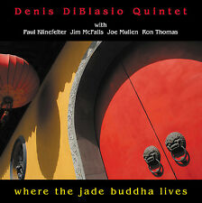 DENIS DiBLASIO QUINTET - WHERE THE JADE BUDDHA LIVES CD