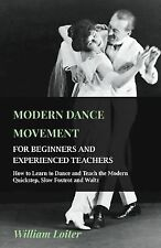 Modern Dance Movement - for Beginners and Experienced Teachers - How to Learn...
