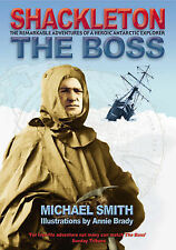 Shackleton - The Boss Smith  Michael 9781905172276