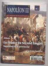 REVUE NAPOLEON III MAGAZINE DU SECOND EMPIRE HORS SERIE N°2  LE PROVINCIAL