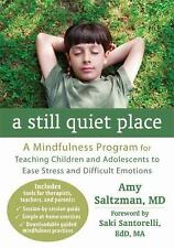 A Still Quiet Place : A Mindfulness Program for Teaching Children and...