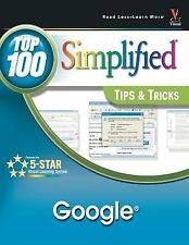 Google: Top 100 Simplified Tips & Tricks (Top 100 Simplified Tips & Tricks)
