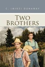 Two Brothers by C. (Mike) Dunaway (2014, Paperback)