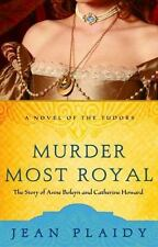 Murder Most Royal: The Story of Anne Boleyn and Catherine Howard Jean Plaidy ak