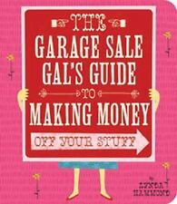 NEW YARD SALES Book ~ The GARAGE SALE GAL's GUIDE to Making Money Off Your Stuff