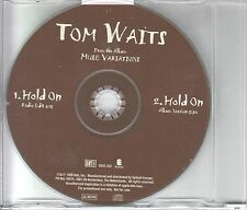 Tom Waits  PROMO CD HOLD ON  /  2  VERSIONEN