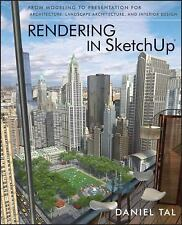 Rendering in SketchUp : From Modeling to Presentation for Architecture,...