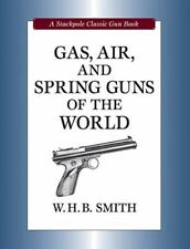 Gas, Air, and Spring Guns of the World by W. H. B. Smith ...NEW ! Unopened!