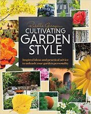 Cultivating Garden Style Rochelle Greayer. Inspired Ideas and Practical Advice