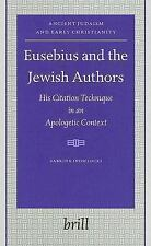 Eusebius and the Jewish Authors: His Citation Technique in an Apologetic Context