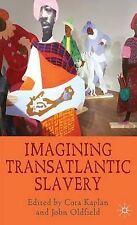 Imagining Transatlantic Slavery, , Excellent Book