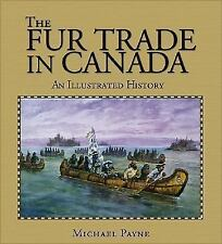 The Fur Trade in Canada: An illustrated history (Lorimer Illustrated H-ExLibrary