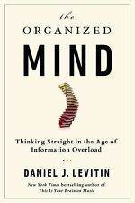 The Organized Mind: Thinking Straight in the Age of Information Overload, Leviti