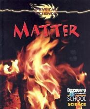 Matter (Discovery Channel School Science)-ExLibrary