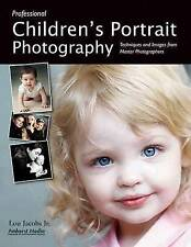 Professional Children's Portrait Photography: Techniques and Images from...