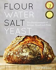 Flour Water Salt Yeast: The Fundamentals of Artisan Bread and Pizza New Hardcove