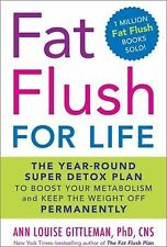 Fat Flush for Life: The Year-Round Super Detox Plan to Boost Your Meta-ExLibrary